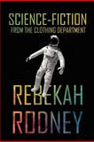 Science-Fiction from the Clothing Department, Rebekah Rodney, 146914266X