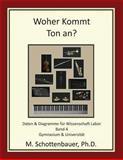 Woher Kommt Ton an? Daten and Diagramme Für Wissenschaft Labor: Band 4, M. Schottenbauer, 1492292664