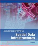 Building European Spatial Data Infrastructures, Second Edition, Masser, Ian, 1589482662