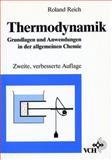 Thermodynamik : Grundlagen und Anwendungen in der Allgemeinen Chemie, Reich, Roland, 3527282661