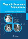 Magnetic Resonance Angiography : Techniques, Indications and Practical Applications, , 8847002664