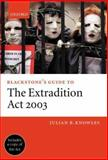 Blackstone's Guide to the Extradition Act 2003, Knowles, Julian B., 0199272662