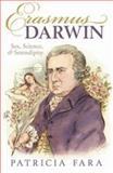 Erasmus Darwin : Sex, Science, and Serendipity, Fara, Patricia, 0199582661