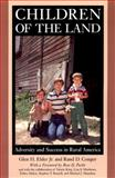 Children of the Land : Adversity and Success in Rural America, Elder, Glen H., Jr. and Conger, Rand D., 0226202666