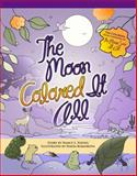 The Moon Colored It All, Nancy L. Young, 1589852664