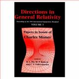 Directions in General Relativity Vol. 1 : Proceedings of the 1993 International Symposium, Maryland: Papers in Honor of Charles Misner, , 052145266X