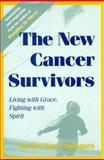 The New Cancer Survivors : Living with Grace, Fighting with Spirit, Spingarn, Natalie Davis, 0801862663