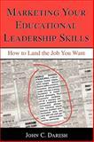 Marketing Your Educational Leadership Skills, John C. Daresh, 0810842661