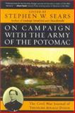 On Campaign with the Army of the Potomac, Stephen W. Sears, 0815412665