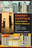 Energy Capitals : Local Impact, Global Influence, , 0822962667