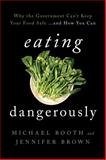 Eating Dangerously, Michael Booth and Jennifer Brown, 1442222662