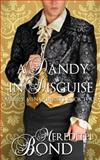 A Dandy in Disguise, Meredith Bond, 1493572660