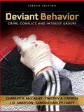 Deviant Behavior : Crime, Conflict, and Interest Groups, McCaghy, Charles H. and Capron, Timothy A., 020570266X