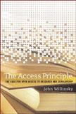 The Access Principle : The Case for Open Access to Research and Scholarship, Willinsky, John, 0262512661