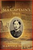 The Sea Captain's Wife, Martha Elizabeth Hodes, 0393052664