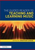 The Guided Reader to Teaching and Learning Music, , 0415682665