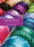 Fashion Sewing: Advanced Techniques, Amaden-Crawford, Connie, 147253266X