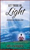 Let There Be Light, Orva Schrock, 147871266X