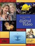 Teaching with Digital Video : Watch, Analyze, Create, Bull, Glen L. and Bell, Lynn, 1564842665