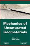 Mechanics of Unsaturated Geomaterials, Laloui, Lyesse, 1848212666