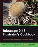 Inkscape 0.48 Illustrator's Cookbook, Jurkovic, Mihaela and Di Scala, R., 1849512663