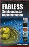 Fabless Semiconductor Implementation, Kumar, Rakesh, 0071502661