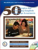 Fifty Strategies for Teaching English Language Learners, Herrell, Adrienne L. and Jordan, Michael, 013199266X