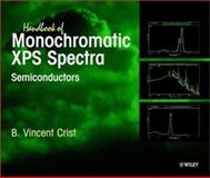 Handbook of Monochromatic XPS Spectra, Semiconductors, Crist, B. Vincent, 0471492663
