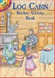 Log Cabin Sticker Activity Book, Marty Noble, 0486412660