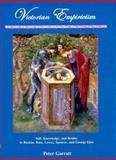 Victorian Empiricism : Self, Knowledge, and Reality in Ruskin, Bain, Lewes, Spencer, and George Eliot, Garratt, Peter, 0838642667