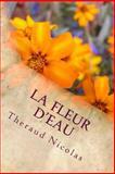 La Fleur D'eau, Théraud Nicolas, 149973266X