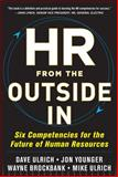HR from the Outside In : Six Competencies for the Future of Human Resources, Ulrich, David and Brockbank, Wayne, 0071802665