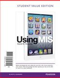 Using MIS, Student Value Edition, Kroenke, David M., 0132662663