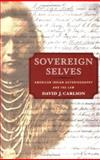 Sovereign Selves : American Indian Autobiography and the Law, Carlson, David J., 0252072669