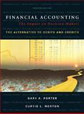 Financial Accounting : The Impact on Decision Makers, the Alternative to Debits and Credits, Porter, Gary A. and Norton, Curtis L., 0324272669