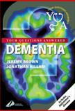 Dementia : Your Questions Answered, Brown, Jeremy M. and Hillam, Jonathan , 0443072663