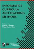 Informatics Curricula and Teaching Methods : IFIP TC3/WG3.2 Conference on Informatics Curricula, Teaching Methods and Best Practice (Ictem 2002), July 10-12, 2002, Florianoplis, Sc, Brazil, , 140207266X