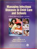 Managing Infectious Diseases in Child Care and Schools : A Quick Reference Guide, American Academy of Pediatrics Staff, 1581102666