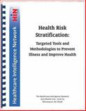 Health Risk Stratification : Targeted Tools and Methodologies to Prevent Illness and Improve Health, Ferraro, Thomas and Kokkinides, Penelope, 1933402660