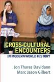 Cross-Cultural Encounters in Modern World History, Davidann, Jon T. and Gilbert, Marc Jason, 0205532667