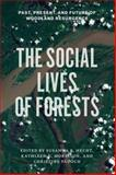 The Social Lives of Forests : Past, Present, and Future of Woodland Resurgence, , 0226322661