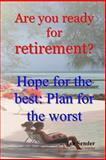 Are You Ready for Retirement?, Ian Sender, 1491002662