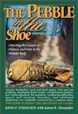 The Pebble in the Shoe, John P. Streicher and Karen B. Alexander, 1579212662