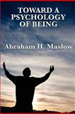Toward a Psychology of Being, Maslow, Abraham H., 1617202665