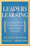 Leaders of Learning : How District, School, and Classroom Leaders Improve Student Achievement, DuFour, Richard and Marzano, Robert J., 1935542664