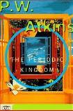 The Periodic Kingdom, P. W. Atkins, 0465072666
