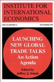 Launching New Global Trade Talks Vol. 12 : An Action Agenda, Institute for International Economics (U. S.), 0881322660