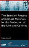 The Selection Process of Biomass Materials for the Production of Bio-Fuels and Co-Firing, Altawell, N., 1118542665