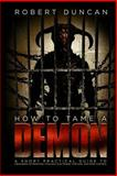 How to Tame a Demon, Robert Duncan, 1492912662