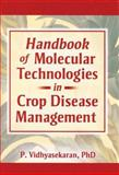 Handbook of Molecular Technologies in Crop Disease Management, Vidhyasekaran, P., 1560222662
